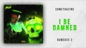Comethazine - I Be Damned